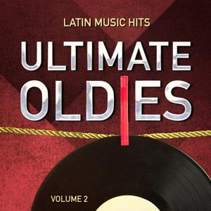 Ultimate Oldies: Latin Music Hits, Vol. 2