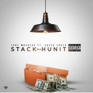 Stack to a Hunit (feat. Sheek Louch)