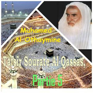 Tafsîr Sourate Al Qassas, Partie 5 (Quran)