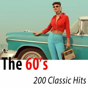 The 60's 200 Classic Hits - The Best Compilation Ever (Remastered)
