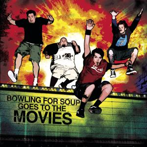 Bowling For Soup Goes To The Movies [Deluxe Version]