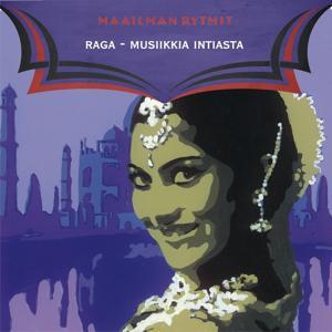 Maailman Rytmit - Raga - Musiikkia Intiasta