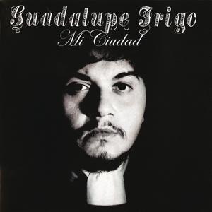 Guadalupe Trigo - Mi Ciudad