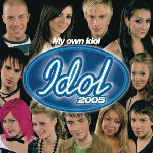 My Own Idol - Idol 2005