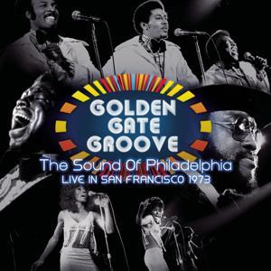 Golden Gate Groove: The Sound Of Philadelphia in San Francisco - 1973