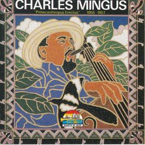 Charles Mingus: Pithecanthropus Erectus
