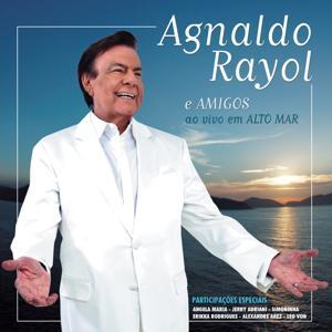 Agnaldo Rayol e Amigos Ao Vivo em Alto Mar