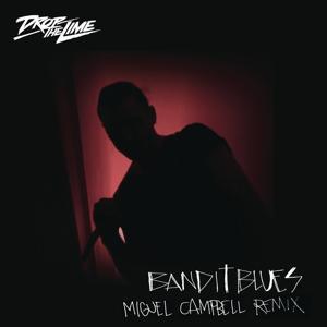 Bandit Blues (Miguel Campbell Remix)
