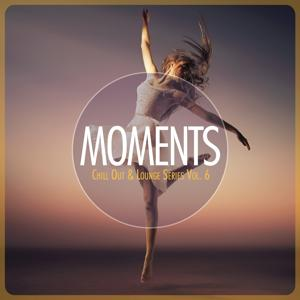 MOMENTS - Chill-Out & Lounge Series, Vol. 6