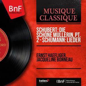 Schubert: Die schöne Müllerin, Pt. 2 - Schumann: Lieder (Mono Version)