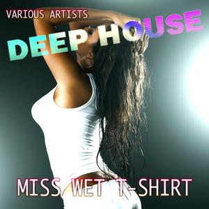 Miss Wet T-Shirt (Deep House)