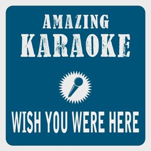 Wish You Were Here (Karaoke Version) (Originally Performed By Pink Floyd)