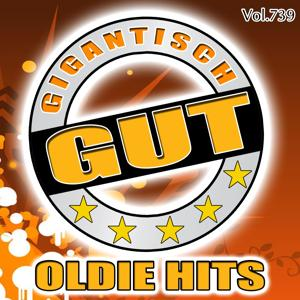 Gigantisch Gut: Oldie Hits, Vol. 739