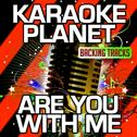 Are You with Me (Karaoke Version) (Originally Performed By Lost Frequencies)