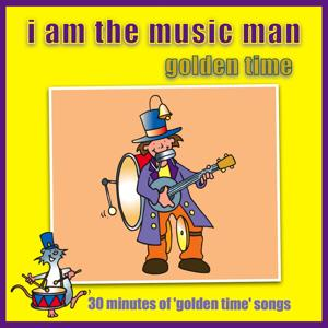 I Am The Music Man - Golden Time
