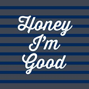Honey Im Good (Andy Grammer Covers) [Clean]