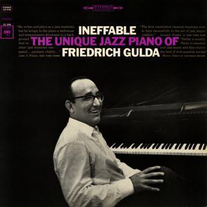 Ineffable: The Unique Jazz Piano of Friedrich Gulda