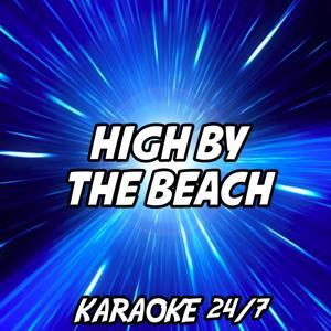 High By the Beach (Karaoke Version) (Originally Performed by Lana Del Rey)