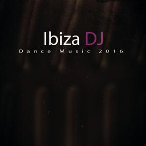Ibiza DJ Dance Music 2016