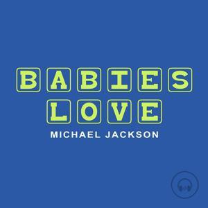 Babies Love Michael Jackson