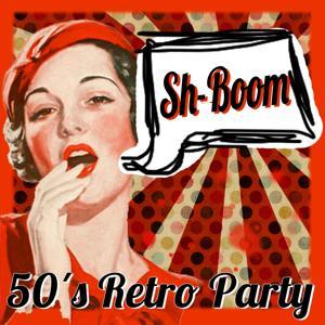 Sh-Boom 50´s Retro Party