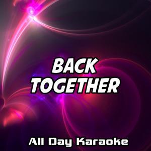Back Together (Karaoke Version) (Originally Performed by Robin Thicke & Nicki Minaj)
