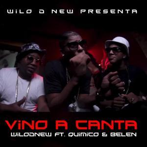 Vino a Canta (feat. Quimico & Belen)