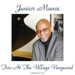 Junior Mance Trio at the Village Vanguard (Remastered 2015)