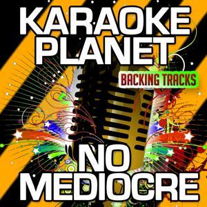 No Mediocre (Karaoke Version) (Originally Performed By T.I. & Iggy Azalea)