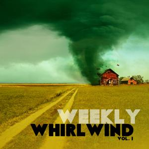 Weekly Whirlwind, Vol. 1