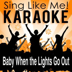 Baby When the Lights Go out (Karaoke Version) (Originally Performed By David Guetta & Cozi)