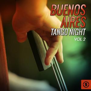 Buenos Aires Tango Night, Vol. 2