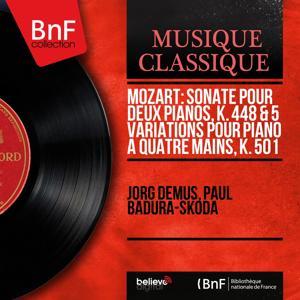 Mozart: Sonate pour deux pianos, K. 448 & 5 Variations pour piano à quatre mains, K. 501 (Mono Version)