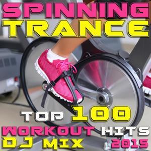 Spinning Trance Top 100 Workout Hits DJ Mix 2015