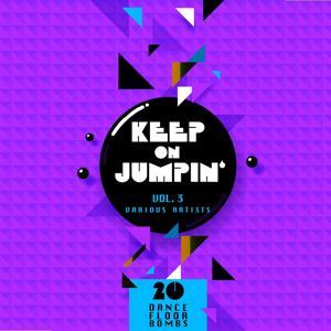 Keep on Jumpin', Vol. 3 (20 Dance Floor Bombs)