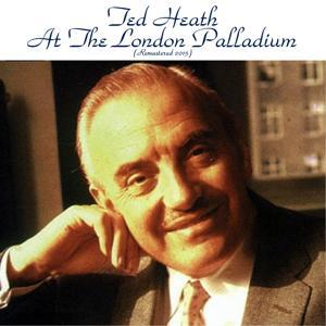 Ted Heath at the London Palladium (Remastered 2015)