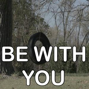 Be With You - Tribute to Akon