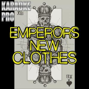 Emperor's New Clothes (Originally Performed by Panic! At The Disco) [Instrumental Version]