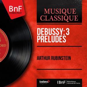 Debussy: 3 Préludes (Mono Version)