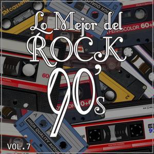 Lo Mejor del Rock de los 90: Vol. 7