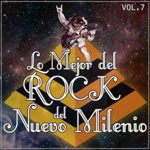 Lo Mejor del Rock del Nuevo Milenio Vol. 7