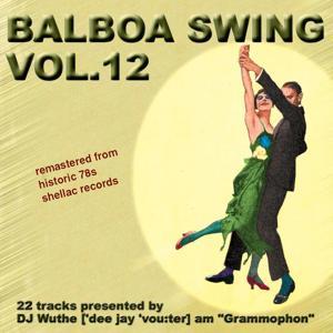 Balboa Swing, Vol. 12 (DJ Wuthe am Grammophon)
