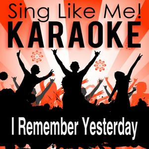 I Remember Yesterday (Karaoke Version) (Originally Performed By Donna Summer)