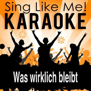 Was wirklich bleibt (Karaoke Version) (Originally Performed By Christina Stürmer)