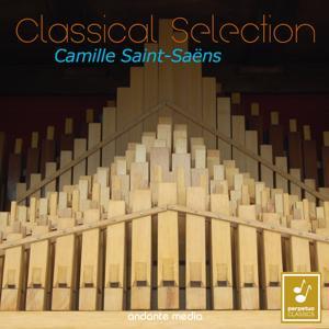 Classical Selection - Saint-Saëns: Organ Works