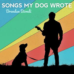 Songs My Dog Wrote