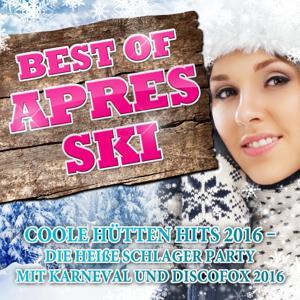Best of Après Ski - Coole Hütten Hits 2016 (Die heiße Schlager Party mit Karneval und Discofox 2016)