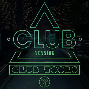 Club Session pres. Club Tools, Vol. 1