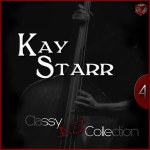 Classy Jazz Collection:  Kay Starr, Vol. 4
