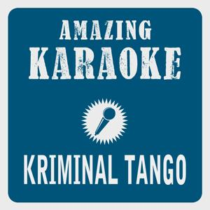 Kriminal Tango (Karaoke Version) (Originally Performed By Hazy Osterwald Sextett)